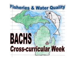 The goal of Bay-Arenac Community High School's Cross-Curricular Week is to Increase Great Lakes literacy of students, staff, and community.