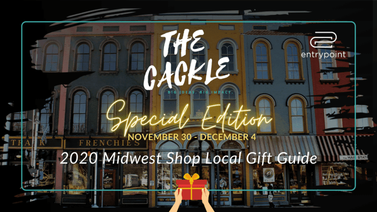 "EntryPoint will spotlight Midwest businesses in a holiday gift guide and feature some of them on its Facebook Live interview series, ""The Cackle,"" from Nov. 30-Dec. 4."