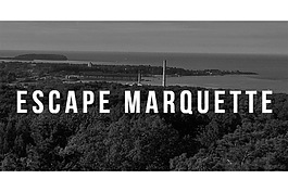 Escape Marquette is now open.
